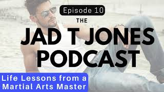 Life Lessons From A Martial Arts Master - Podcast Episode 10