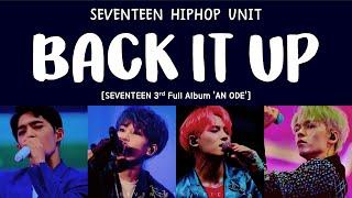 [LYRICS/가사] SEVENTEEN (세븐틴) HIP HOP UNIT - BACK IT UP [3rd Full Album 'An Ode']