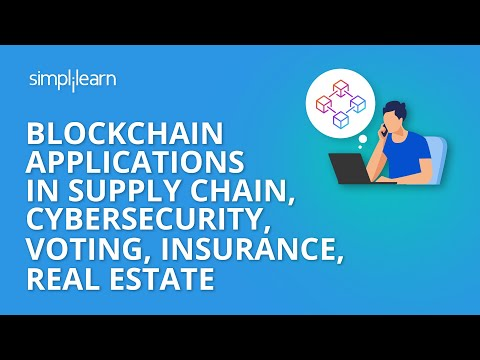 Blockchain Applications In Supply Chain, Cybersecurity, Voting, Insurance, Real Estate | Simplilearn