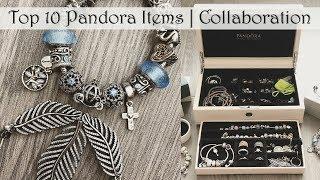 Top 10 Pandora Items   Collaboration Video