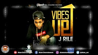 J-Rile - Vibes Up [Black Jeans Riddim] June 2018