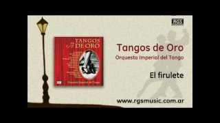 Orquesta Imperial del Tango - El firulete