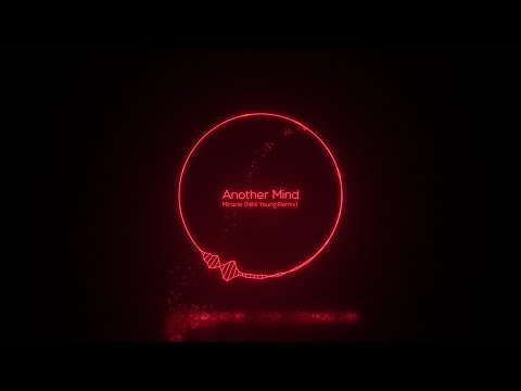 Another Mind - Miracle (Nihil Young Remix) [Mirror Records]
