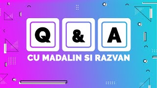 [Live] Q & A, adica raspunsuri si intrebari