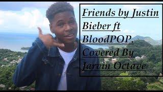 Justin Bieber, BloodPOP - Friends ( Jarvin Octave Cover )