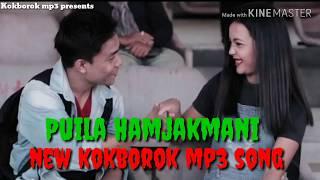 Puila hamjakmani !! New kokborok mp3 song!! 2019
