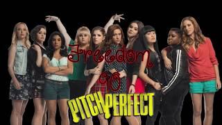 Freedom 90 lyrics ~ Pitch Perfect 3