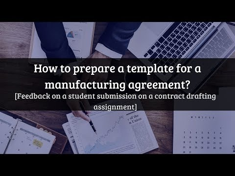 How to prepare a template for a manufacturing agreement?