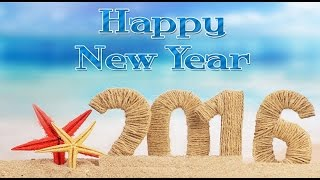 Happy New Year 2016- Inspirational SMS, Wishes, Greetings, Whatsapp Video Message,Quotes
