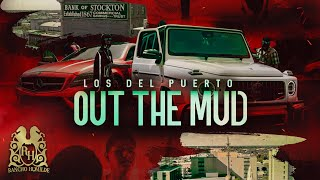 Los Del Puerto - Out the Mud [Official Video] rancho humilde