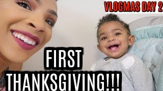 Our First Thanksgiving as a Family!!! VLOGMAS DAY 2