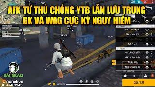 Free Fire | AFK Tử Thủ Đấu YTB Lẫn Lưu Trung - GK Và WAG Chơi Cực Kỳ Nguy Hiểm | Rikaki Gaming
