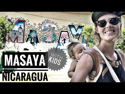 MASAYA NICARAGUA WITH KIDS