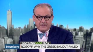 Why the Greek Bailout Failed: Kenneth Rogoff