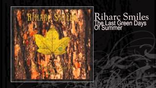 Riharc Smiles | The Last Green Days Of Summer