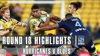 ROUND 18 HIGHLIGHTS: Hurricanes v Blues – 2019