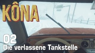 KONA [02] [Die verlassene Tankstelle] [Twitch Gameplay Let's Play Deutsch German] thumbnail