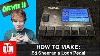 How to make: Ed Sheeran's Loop Pedal