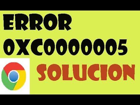 Error Google Chrome 0xc0000005 Windows 10/8/7 I SOLUCIÓN 2019