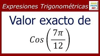 VALOR EXACTO DE Cos(7π/12)