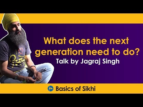 What does the next generation need to do? - Hard hitting talk by Jagraj Singh