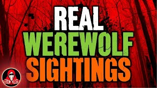 5 Real Werewolf Sightings - Darkness Prevails