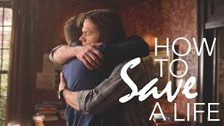 Sam & Dean | How to Save a Life