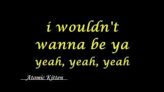 Atomic Kitten - See ya (lyrics)