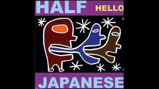 Half Japanese - Hello (FULL ALBUM) 2001