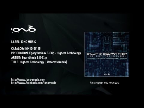 Egorythmia & E-Clip - Highest Technology (Lifeforms Remix)