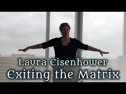 Laura Eisenhower: Exiting the Matrix