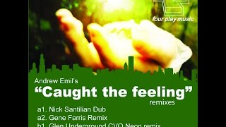 ANDREW EMIL - CAUGHT THE FEELING - Glenn Underground CVO Neon Remix