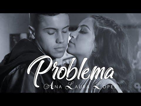 Ana Laura Lopes – Problema (Letra)
