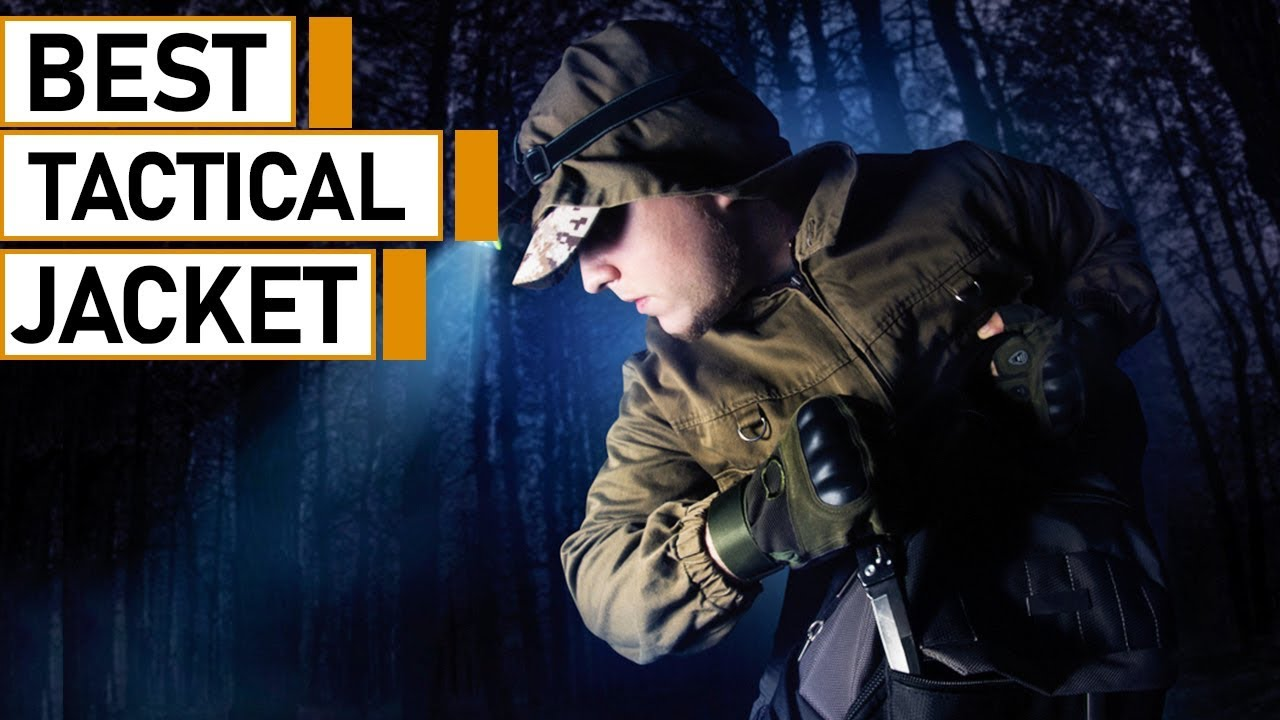 10 Best Tactical Jackets You Must See | Best Mens Military Jacket
