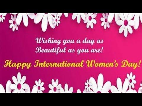 HAPPY WOMEN'S DAY to All the Ladies Around the Globe