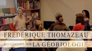 Conférence sur la Géobiologie par Frédérique Thomazeau