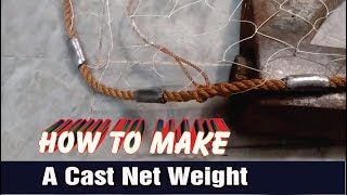 How to Make a Cast Net Weight - by Hunting Videos