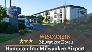 Hampton Inn Milwaukee Airport - Milwaukee Hotels, Wisconsin