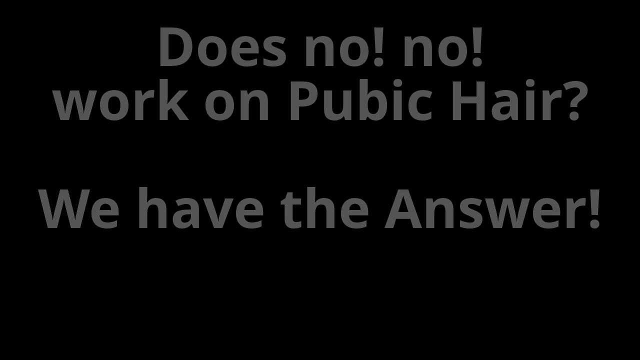 Does No No Work On Pubic Hair Youtube