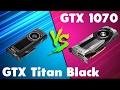 GTX Titan Black vs GTX 1070 Comparison