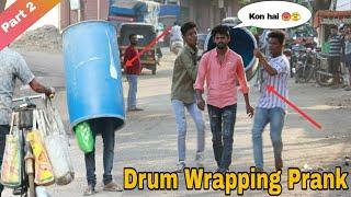 DRUM WRAPPING PRANK ON PEOPLE || PRANK IN INDIA || OYE FUNTOOS