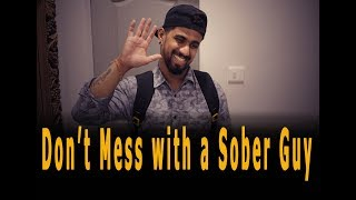 TDC COMEDY :  DON'T MESS WITH A SOBER GUY