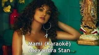Mami (Karaokê) Alexandra Stan