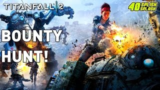 LETS GO BOUNTY HUNT! (Titanfall 2 PC Multiplayer Gameplay)