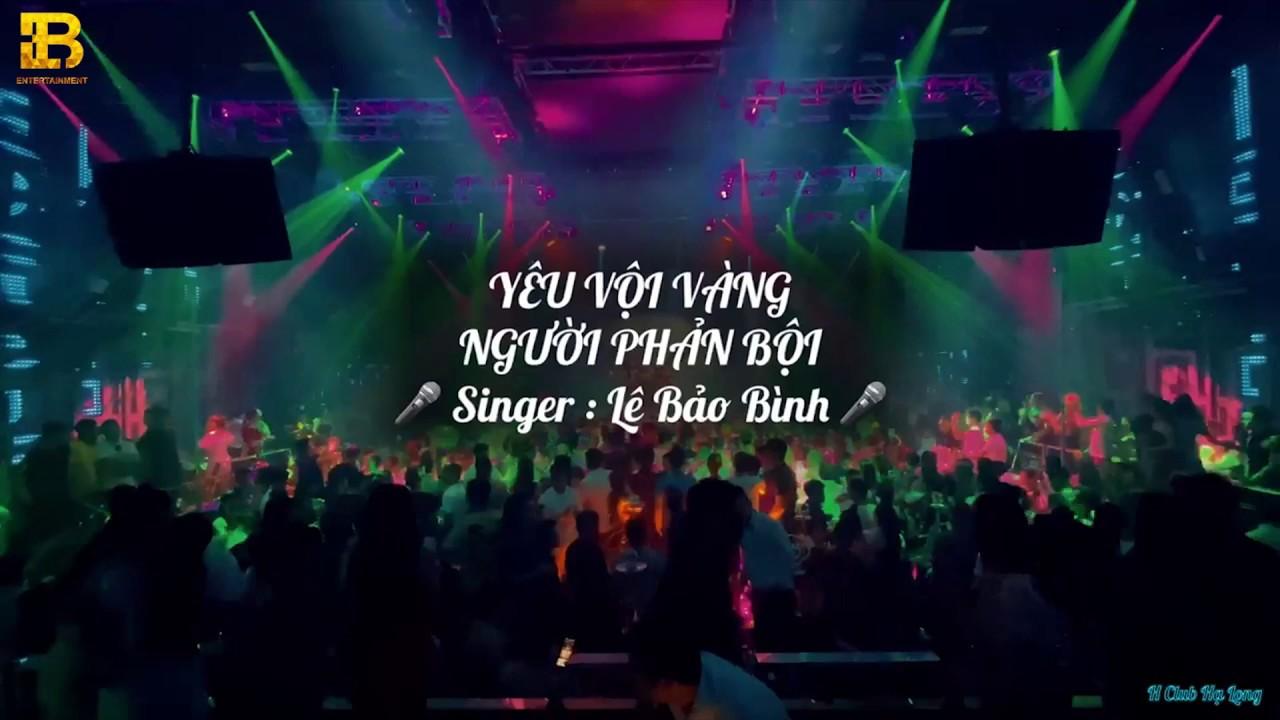 Yêu Vội Vàng x Người Phải Bội (Live) - Lê Bảo Bình