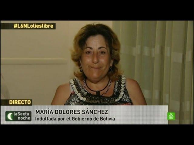 La Sexta noche - Maria Dolores Sanchez indultada por el Gobierno de Bolivia Videos De Viajes