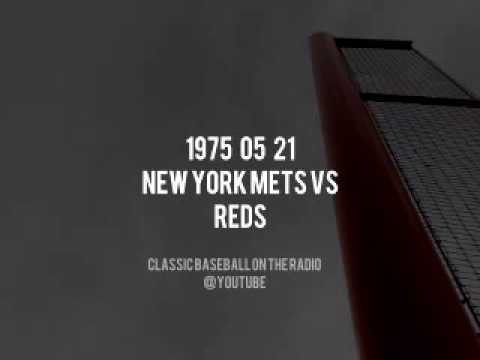 1975 05 21 New York Mets vs Cincinnati Reds Full Radio Broadcast