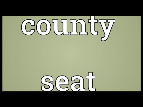 County seat Meaning