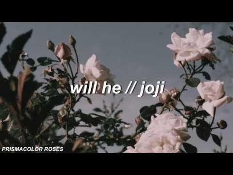 will he lyrics // joji