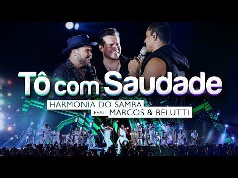 Harmonia do Samba ft. Marcos & Belutti - Tô com Saudade (Clipe Oficial)